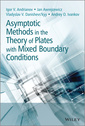 Couverture de l'ouvrage Asymptotic Methods in the Theory of Plates with Mixed Boundary Conditions