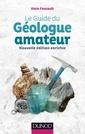 Couverture de l'ouvrage Le guide du géologue amateur