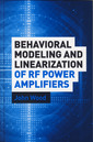 Couverture de l'ouvrage Behavioral Modeling and Linearization of RF Power Amplifiers