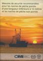 Couverture de l'ouvrage Mesures de securité recommandées pour les navires de pêche pontés d'une longueur inférieure à 12 mètres et les navires de pêche non pontés