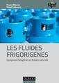 Couverture de l'ouvrage Les fluides frigorigènes. Composés halogénés et fluides naturels