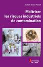 Couverture de l'ouvrage Maîtriser les risques industriels de contamination