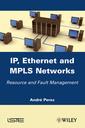 Couverture de l'ouvrage IP, Ethernet and MPLS Networks
