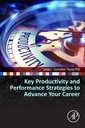 Couverture de l'ouvrage Key Productivity and Performance Strategies to Advance Your STEM Career