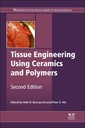 Couverture de l'ouvrage Tissue Engineering Using Ceramics and Polymers