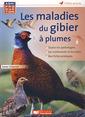 Couverture de l'ouvrage Les maladies du gibier à plumes
