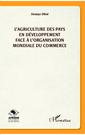 Couverture de l'ouvrage L'agriculture des pays en développement face à l'Organisation mondiale du commerce
