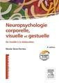 Couverture de l'ouvrage Neuropsychologie corporelle, visuelle et gestuelle