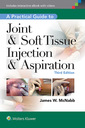 Couverture de l'ouvrage A Practical Guide to Joint & Soft Tissue Injections