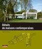 Couverture de l'ouvrage Détails de maisons contemporaines