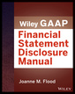 Couverture de l'ouvrage Wiley GAAP: Financial Statement Disclosures Manual