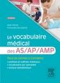 Couverture de l'ouvrage Le vocabulaire médical des AS/AP/AMP (3° Éd.)