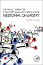 Couverture de l'ouvrage Organic Chemistry Concepts and Applications for Medicinal Chemistry