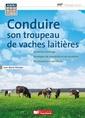 Couverture de l'ouvrage Conduire son troupeau de vaches laitières