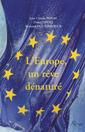 Couverture de l'ouvrage L'Europe, un rêve dénaturé
