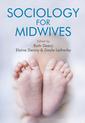 Couverture de l'ouvrage Sociology for Midwives