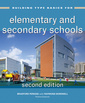 Couverture de l'ouvrage Building Type Basics for Elementary and Secondary Schools
