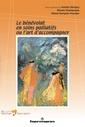 Couverture de l'ouvrage Le bénévolat en soins palliatifs ou l'art d'accompagner