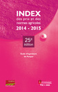 Couverture de l'ouvrage Index des prix et des normes agricoles 2014-2015