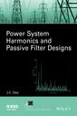 Couverture de l'ouvrage Power System Harmonics and Passive Filter Design