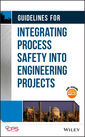 Couverture de l'ouvrage Guidelines for Integrating Process Safety into Engineering Projects