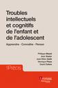 Couverture de l'ouvrage Troubles intellectuels et cognitifs de l'enfant et de l'adolescent