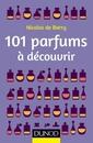 Couverture de l'ouvrage 101 parfums à découvrir