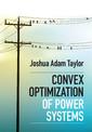Couverture de l'ouvrage Convex Optimization of Power Systems