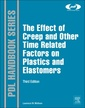Couverture de l'ouvrage The Effect of Creep and other Time Related Factors on Plastics and Elastomers