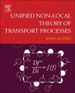 Couverture de l'ouvrage Unified Non-Local Theory of Transport Processes