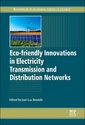 Couverture de l'ouvrage Eco-friendly Innovations in Electricity Transmission and Distribution Networks