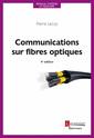 Couverture de l'ouvrage Communications sur fibres optiques (4° Éd.)