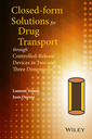 Couverture de l'ouvrage Closed-form Solutions for Drug Transport through Controlled-Release Devices in Two and Three Dimensions