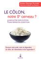 Couverture de l'ouvrage Le Côlon, notre 2e cerveau ?