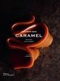 Couverture de l'ouvrage Caramel. 150 recettes, gestes techniques