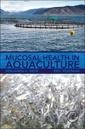 Couverture de l'ouvrage Mucosal Health in Aquaculture