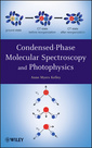 Couverture de l'ouvrage Condensed-Phase Molecular Spectroscopy and Photophysics
