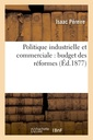 Couverture de l'ouvrage Politique industrielle et commerciale : budget des reformes