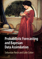 Couverture de l'ouvrage Probabilistic Forecasting and Bayesian Data Assimilation