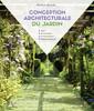 Couverture de l'ouvrage Conception architecturale du jardin