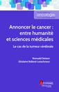 Couverture de l'ouvrage Annoncer le cancer : entre humanité et sciences médicales