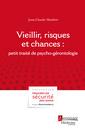 Couverture de l'ouvrage Vieillir, risques et chances : petit traité de psycho-gérontologie