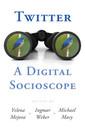 Couverture de l'ouvrage Twitter: A Digital Socioscope