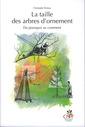 Couverture de l'ouvrage La taille des arbres d'ornement. (Éd. Réactualisée)