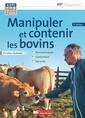 Couverture de l'ouvrage Manipuler et contenir les bovins