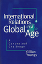 Couverture de l'ouvrage International Relations in a Global Age
