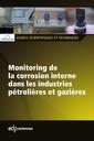 Couverture de l'ouvrage Monitoring de la corrosion interne dans les industries pétrolières et gazières