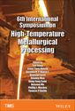 Couverture de l'ouvrage 6th International Symposium on High Temperature Metallurgical Processing