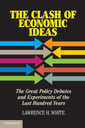 Couverture de l'ouvrage The clash of economic ideas: policy debates and experiments of the last hundred years