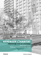 Couverture de l'ouvrage Repenser l'habitat : donner un sens au logement